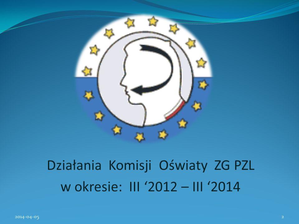 Działania Komisji Oświaty ZG PZL w okresie: III '2012 – III '2014