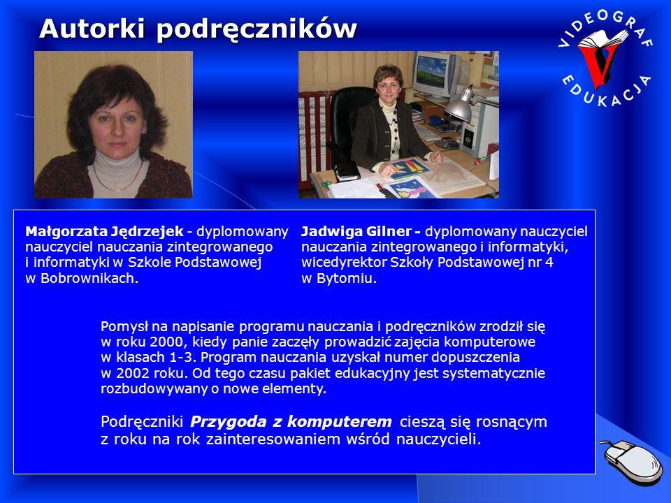 Autorki podręczników Małgorzata Jędrzejek - dyplomowany nauczyciel nauczania zintegrowanego i informatyki w Szkole Podstawowej w Bobrownikach.