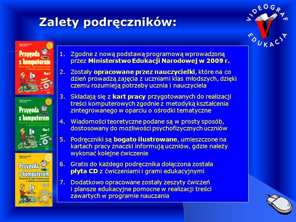 Zalety podręczników: Zgodne z nową podstawą programową wprowadzoną przez Ministerstwo Edukacji Narodowej w 2009 r.