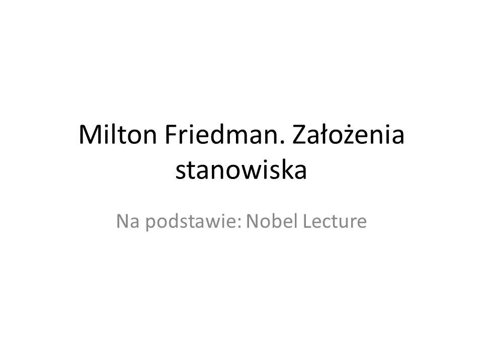 Milton Friedman. Założenia stanowiska