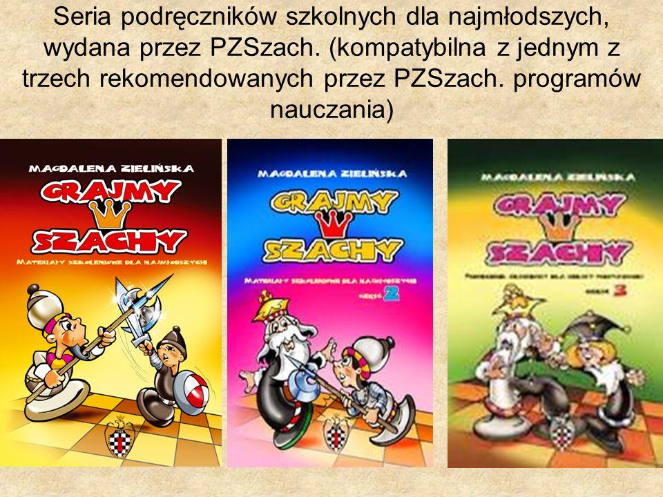 Seria podręczników szkolnych dla najmłodszych, wydana przez PZSzach
