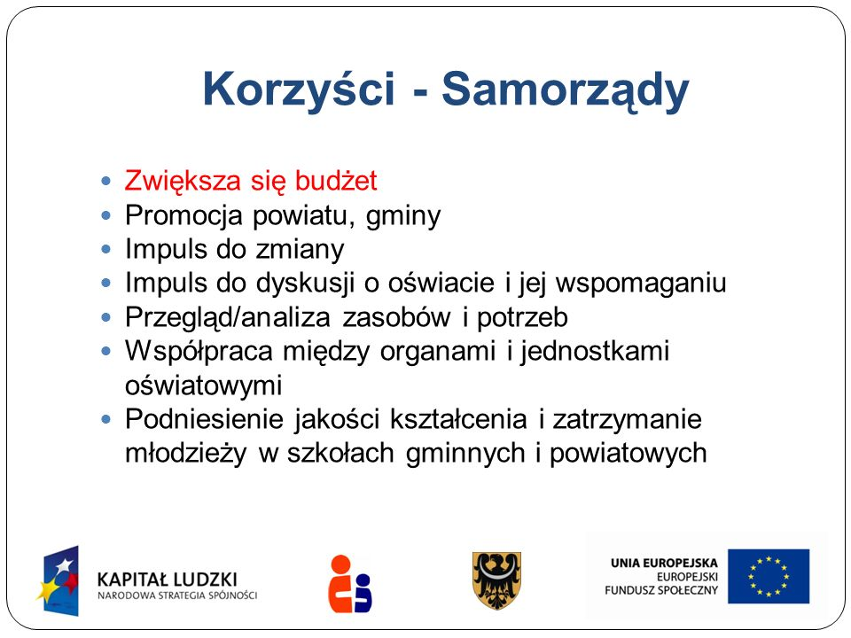 Korzyści - Samorządy Zwiększa się budżet Promocja powiatu, gminy