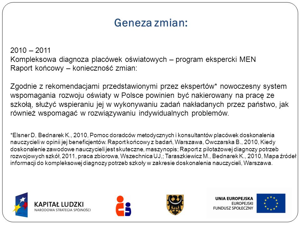 Geneza zmian: 2010 – 2011. Kompleksowa diagnoza placówek oświatowych – program ekspercki MEN. Raport końcowy – konieczność zmian: