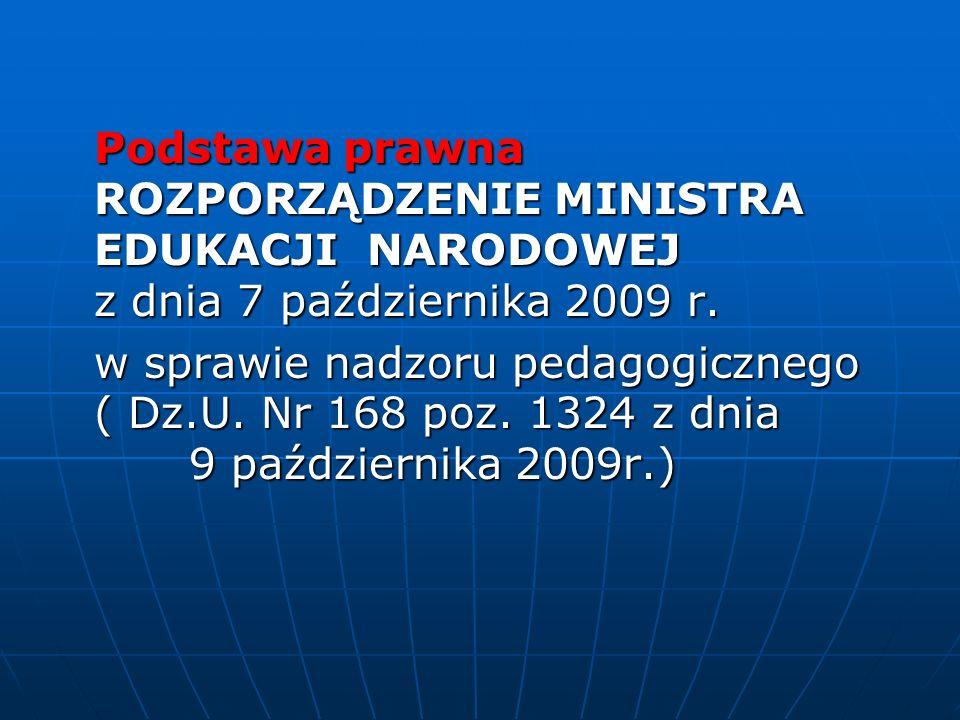 Podstawa prawna ROZPORZĄDZENIE MINISTRA EDUKACJI NARODOWEJ z dnia 7 października 2009 r.