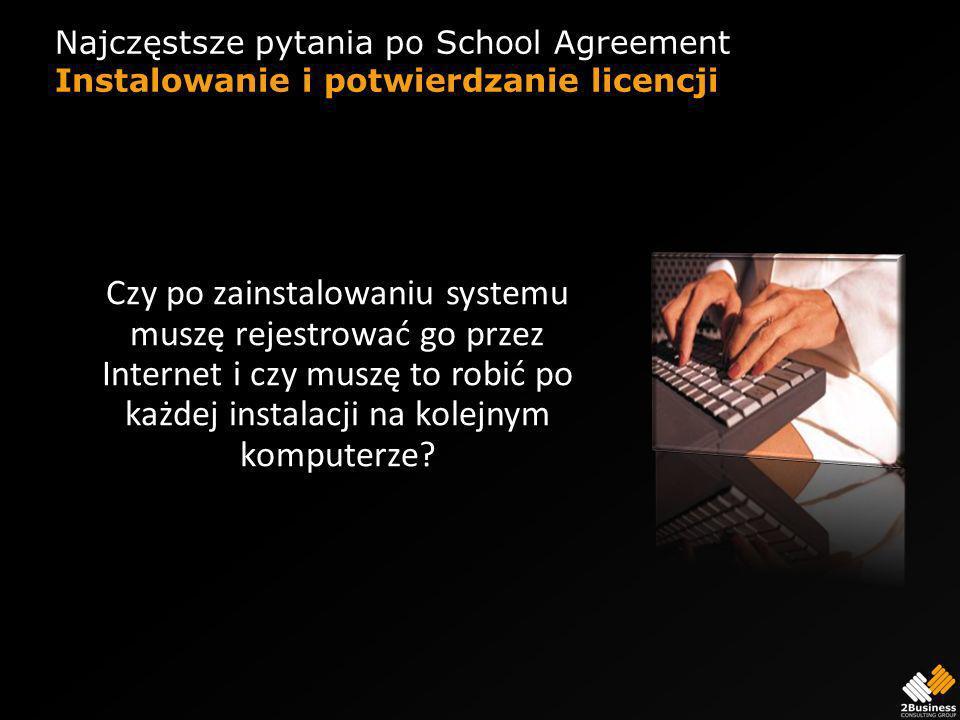 Najczęstsze pytania po School Agreement Instalowanie i potwierdzanie licencji