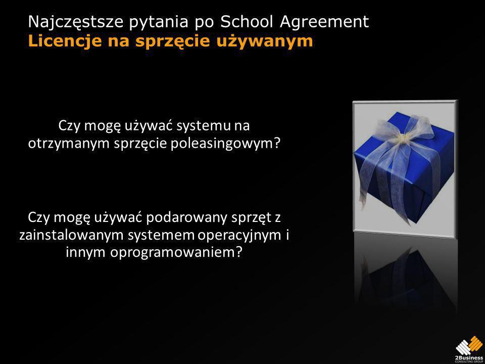 Najczęstsze pytania po School Agreement Licencje na sprzęcie używanym