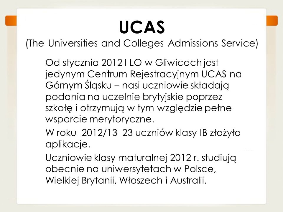 UCAS (The Universities and Colleges Admissions Service)