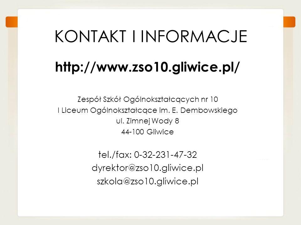 KONTAKT I INFORMACJE http://www.zso10.gliwice.pl/