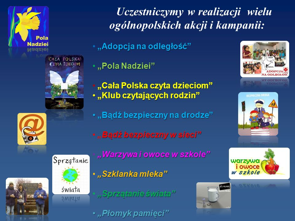 Uczestniczymy w realizacji wielu ogólnopolskich akcji i kampanii: