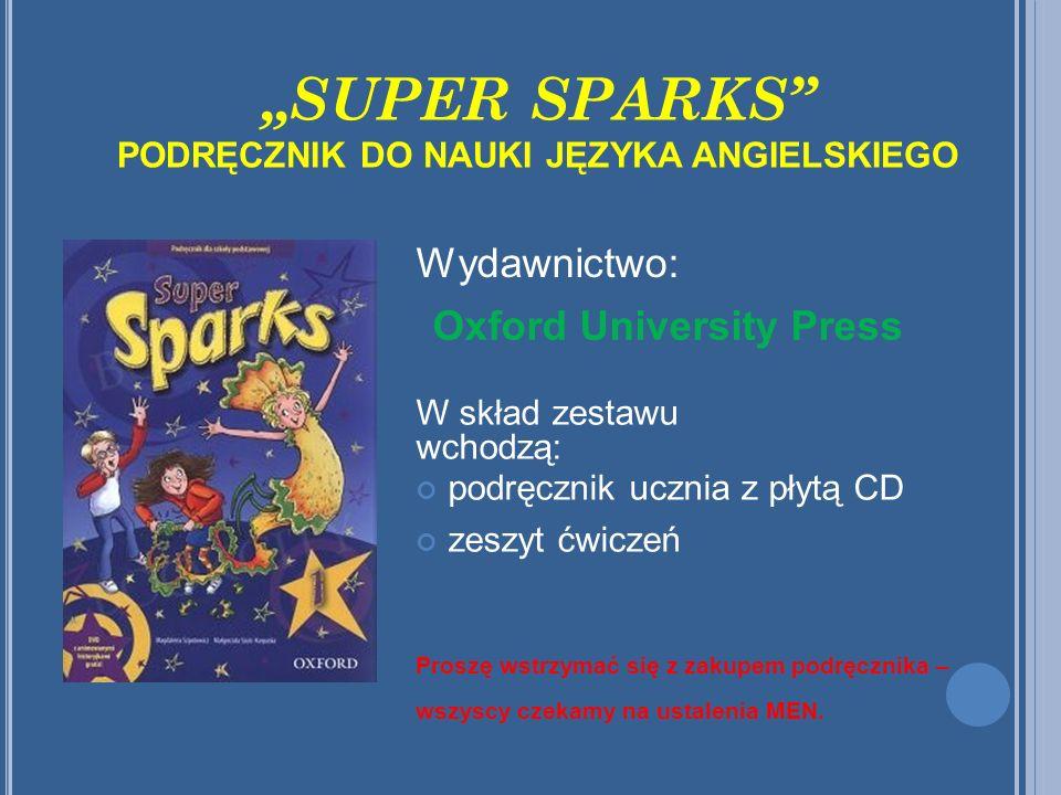 """""""SUPER SPARKS PODRĘCZNIK DO NAUKI JĘZYKA ANGIELSKIEGO"""