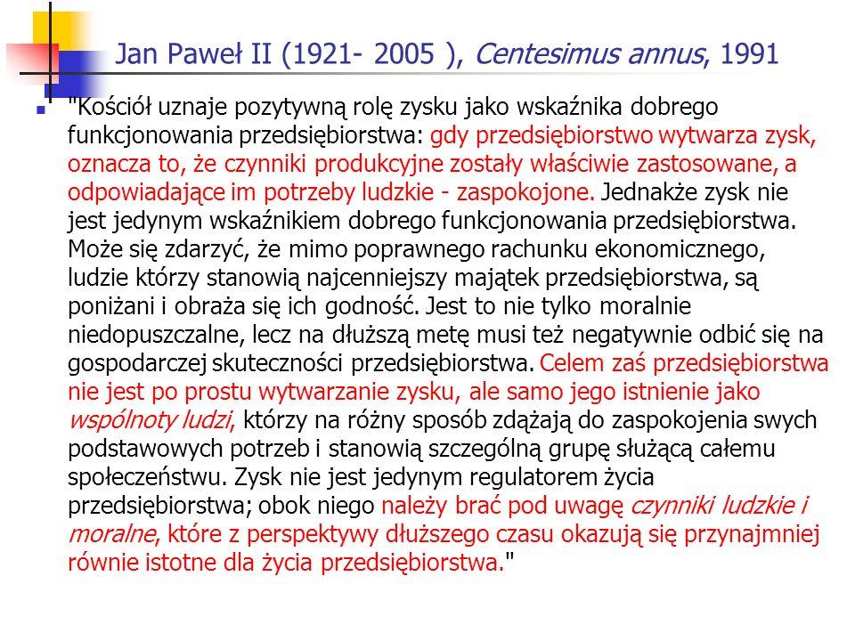 Jan Paweł II (1921- 2005 ), Centesimus annus, 1991