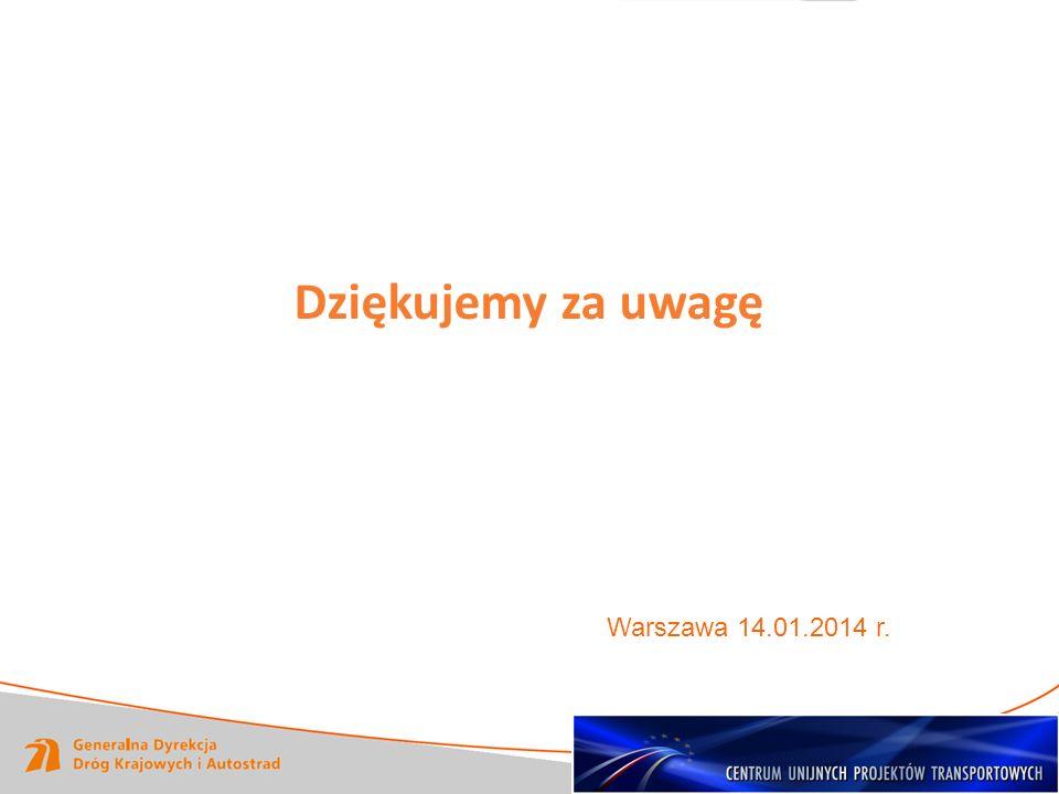 Dziękujemy za uwagę Warszawa 14.01.2014 r.