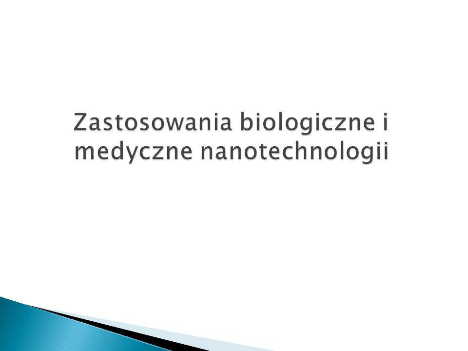 Zastosowania biologiczne i medyczne nanotechnologii