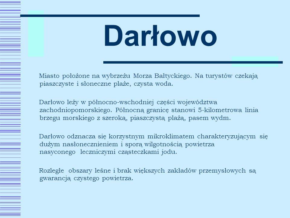 Darłowo Miasto położone na wybrzeżu Morza Bałtyckiego. Na turystów czekają piaszczyste i słoneczne plaże, czysta woda.