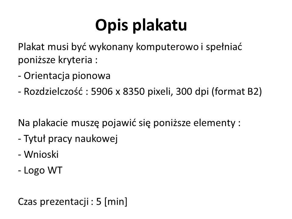 Opis plakatu Plakat musi być wykonany komputerowo i spełniać poniższe kryteria : - Orientacja pionowa.