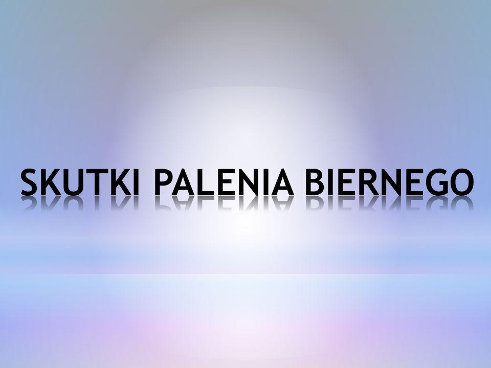 SKUTKI PALENIA BIERNEGO