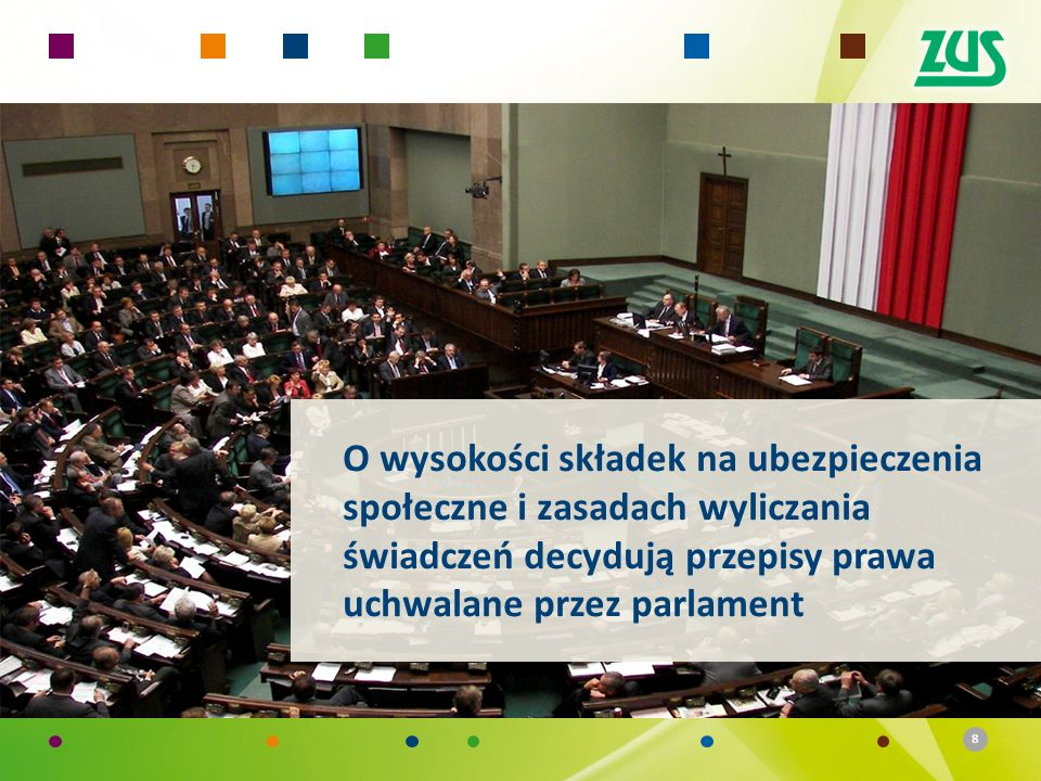 O wysokości składek na ubezpieczenia społeczne i zasadach wyliczania świadczeń decydują przepisy prawa uchwalane przez parlament