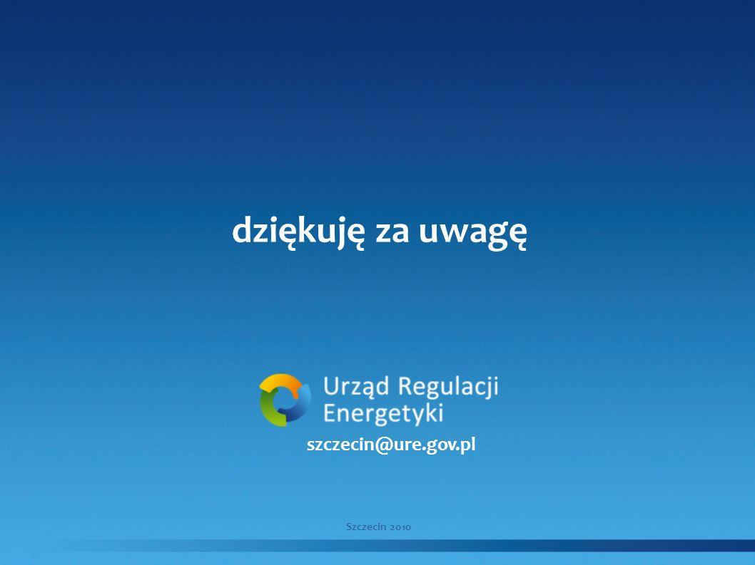 dziękuję za uwagę szczecin@ure.gov.pl Szczecin 2010