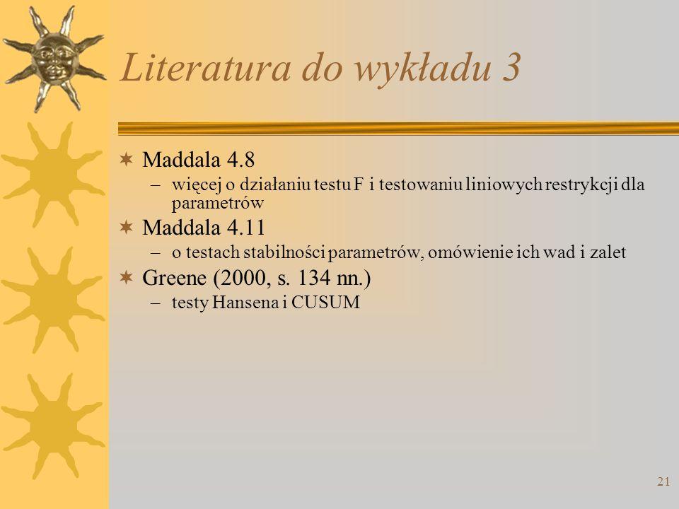 Literatura do wykładu 3 Maddala 4.8 Maddala 4.11