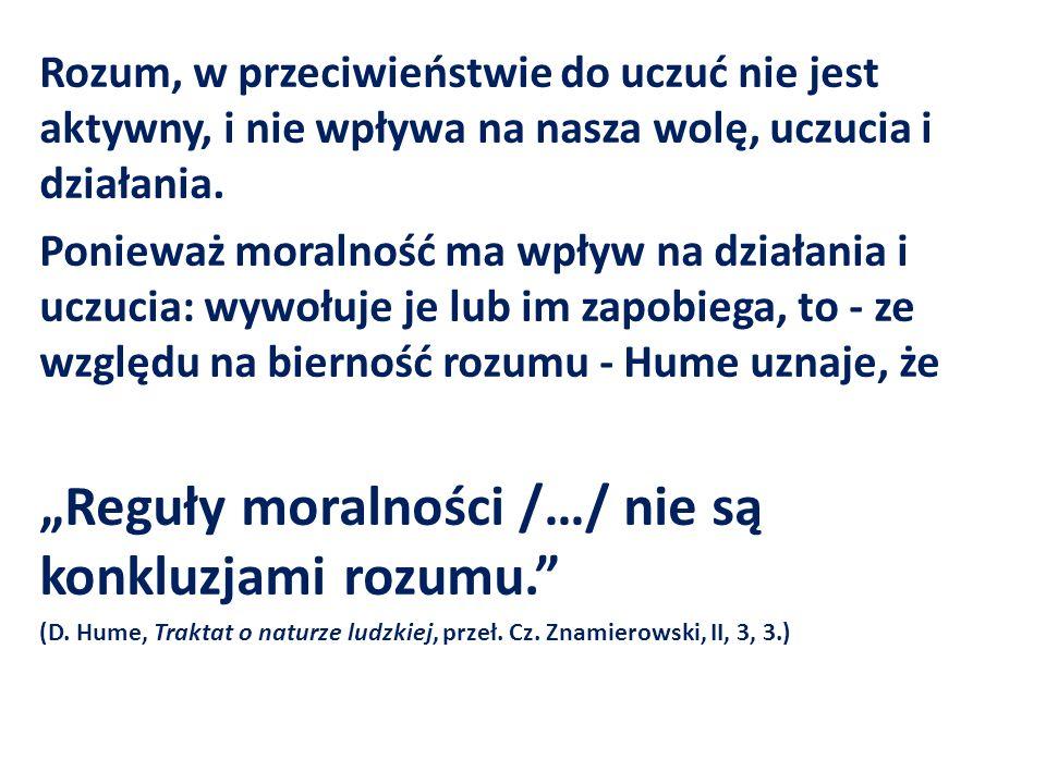 """""""Reguły moralności /…/ nie są konkluzjami rozumu."""