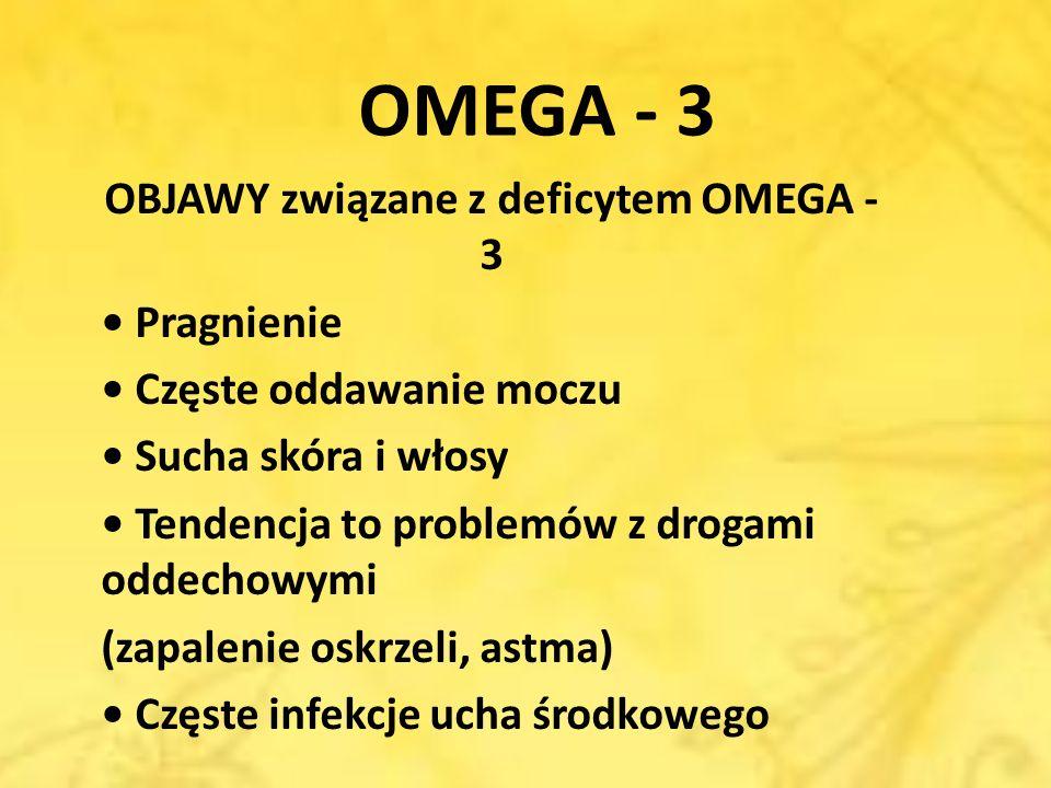 OBJAWY związane z deficytem OMEGA -3