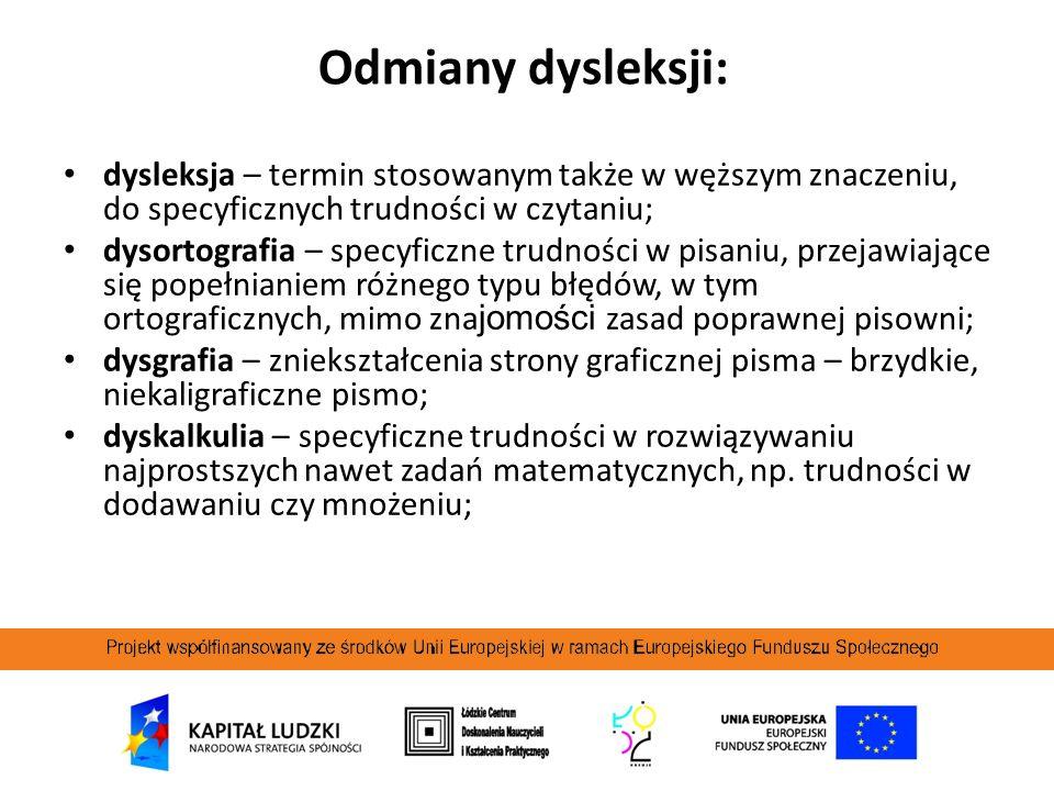 Odmiany dysleksji: dysleksja – termin stosowanym także w węższym znaczeniu, do specyficznych trudności w czytaniu;