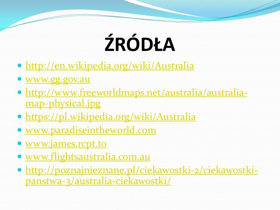 ŹRÓDŁA http://en.wikipedia.org/wiki/Australia www.gg.gov.au