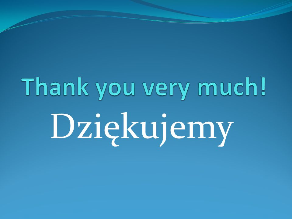 Thank you very much! Dziękujemy