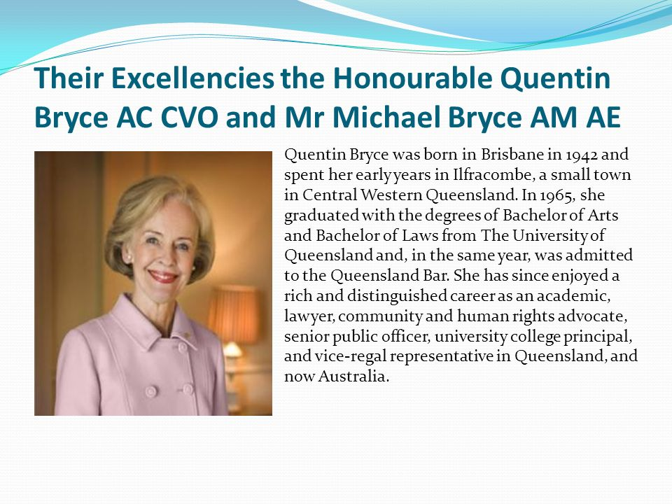 Their Excellencies the Honourable Quentin Bryce AC CVO and Mr Michael Bryce AM AE