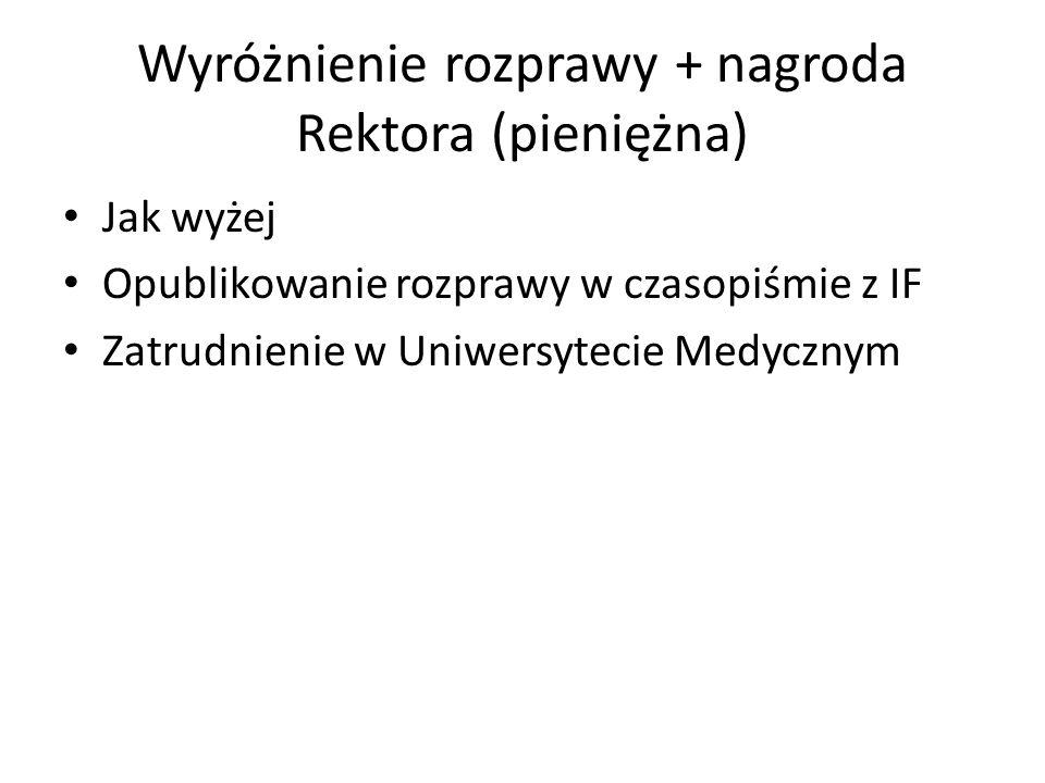 Wyróżnienie rozprawy + nagroda Rektora (pieniężna)