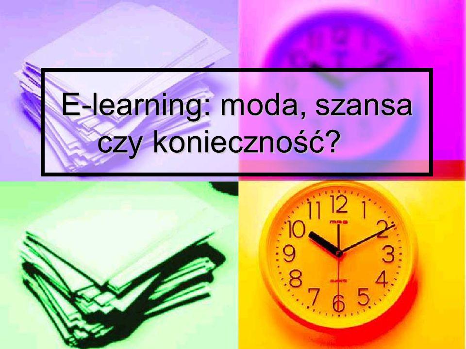 E-learning: moda, szansa czy konieczność
