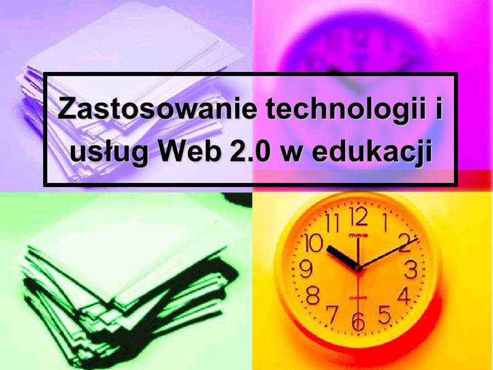 Zastosowanie technologii i usług Web 2.0 w edukacji
