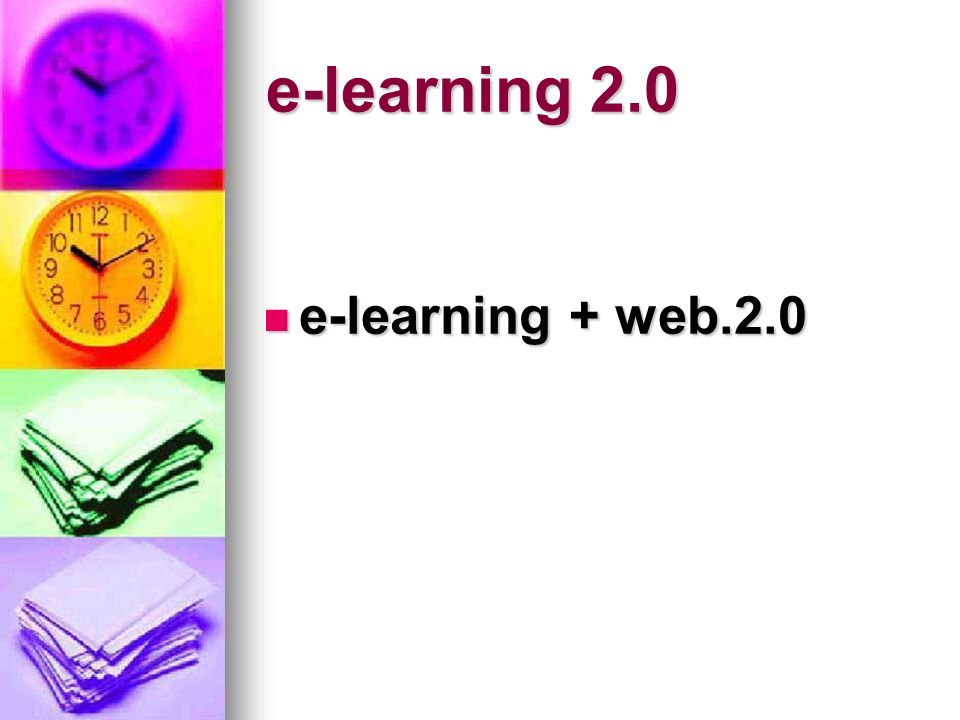e-learning 2.0 e-learning + web.2.0