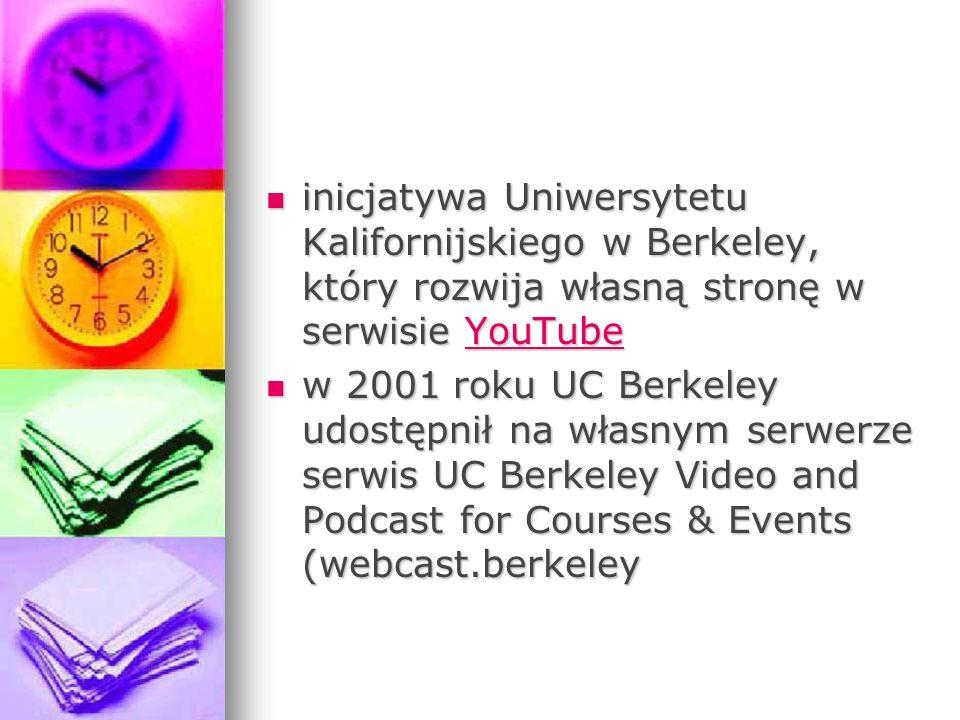 inicjatywa Uniwersytetu Kalifornijskiego w Berkeley, który rozwija własną stronę w serwisie YouTube