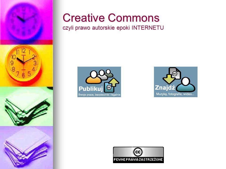 Creative Commons czyli prawo autorskie epoki INTERNETU