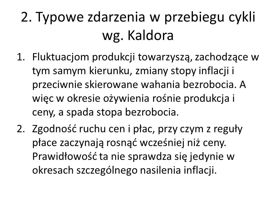 2. Typowe zdarzenia w przebiegu cykli wg. Kaldora