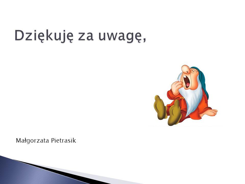 Dziękuję za uwagę, Małgorzata Pietrasik