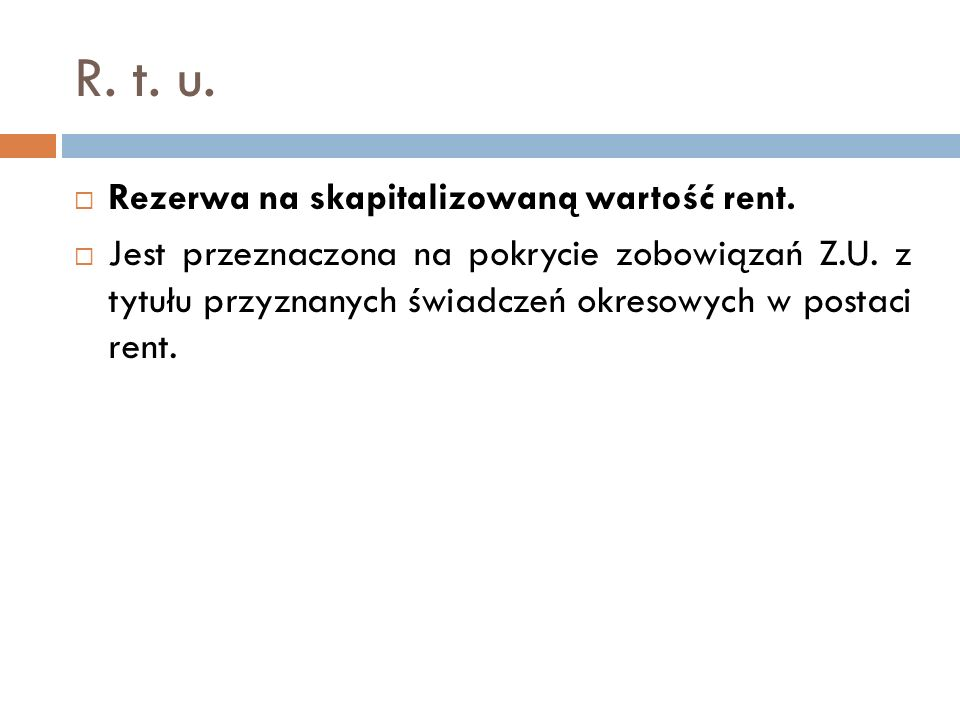 R. t. u. Rezerwa na skapitalizowaną wartość rent.