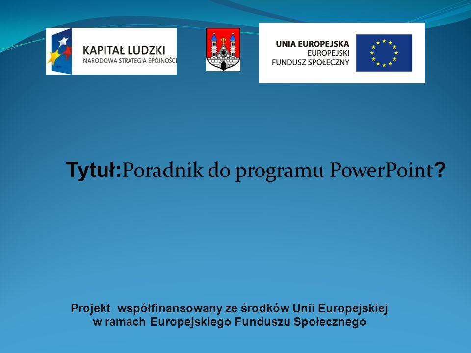 Tytuł:Poradnik do programu PowerPoint