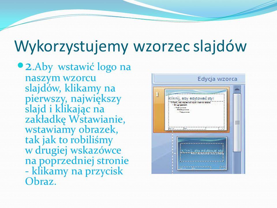 Wykorzystujemy wzorzec slajdów