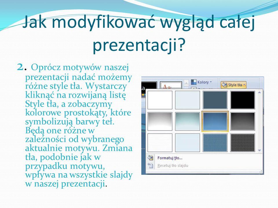 Jak modyfikować wygląd całej prezentacji