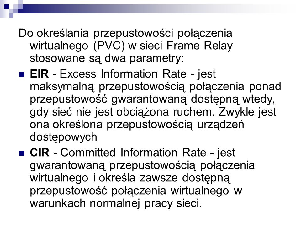 Do określania przepustowości połączenia wirtualnego (PVC) w sieci Frame Relay stosowane są dwa parametry:
