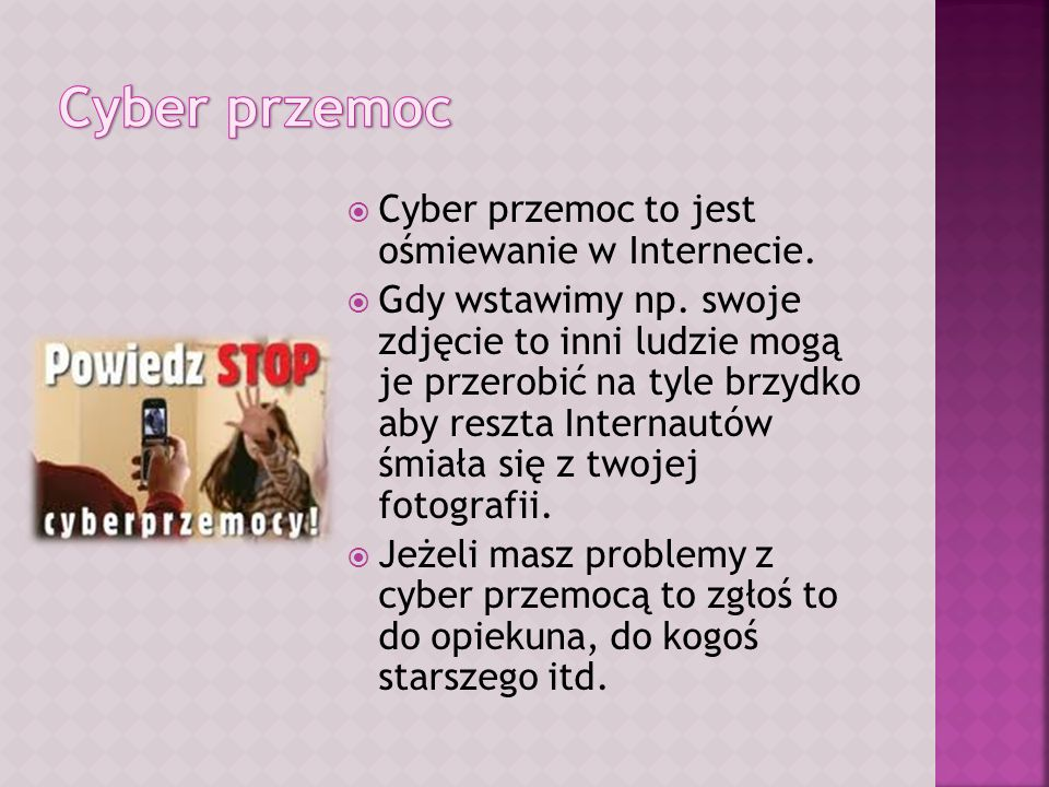Cyber przemoc Cyber przemoc to jest ośmiewanie w Internecie.