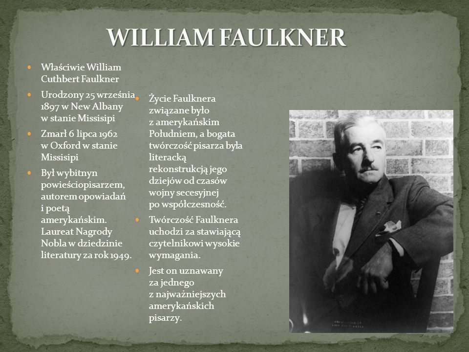 WILLIAM FAULKNER Właściwie William Cuthbert Faulkner