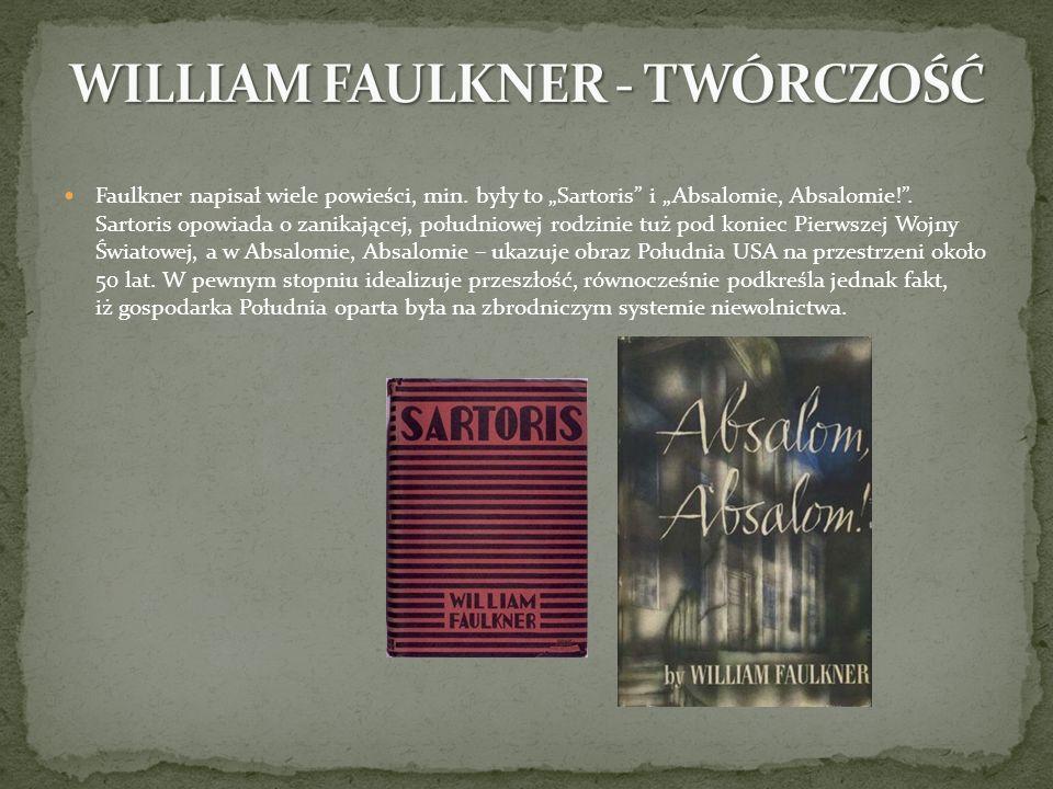 WILLIAM FAULKNER - TWÓRCZOŚĆ