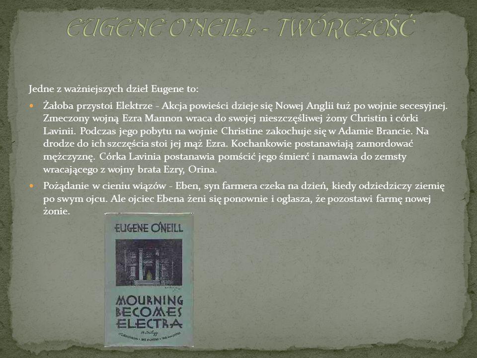 EUGENE O'NEILL - TWÓRCZOŚĆ
