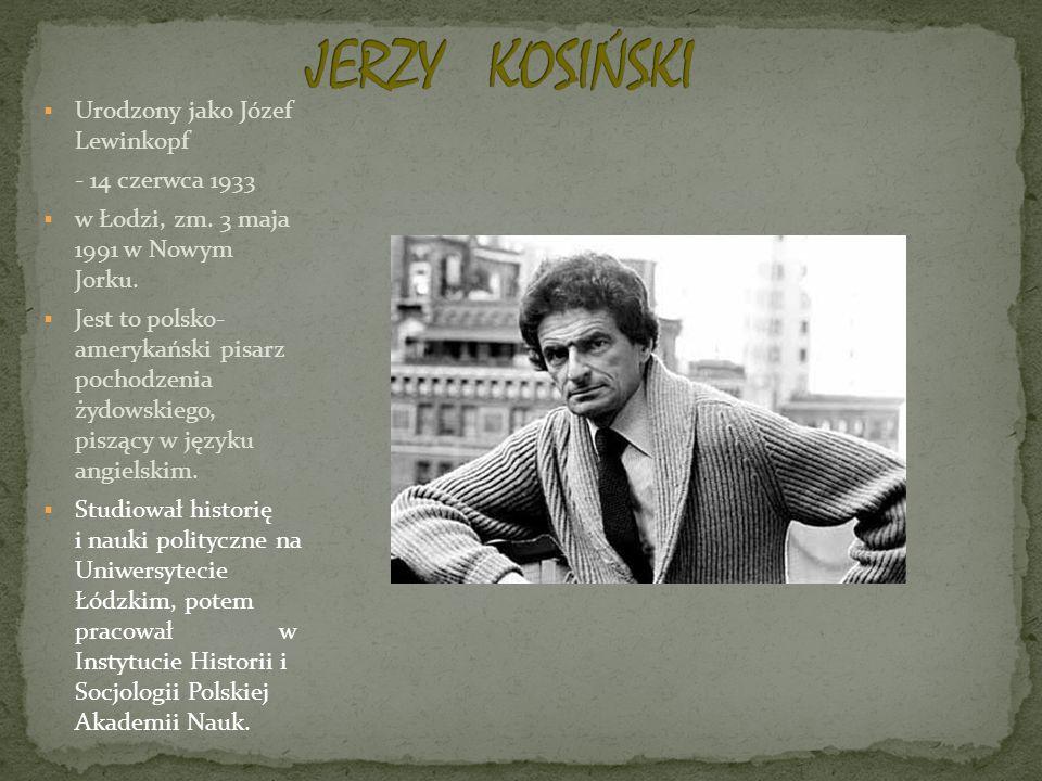 JERZY KOSIŃSKI Urodzony jako Józef Lewinkopf - 14 czerwca 1933