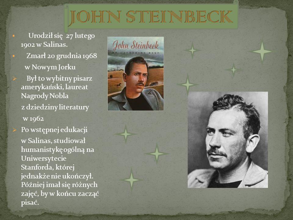 JOHN STEINBECK Urodził się 27 lutego 1902 w Salinas.