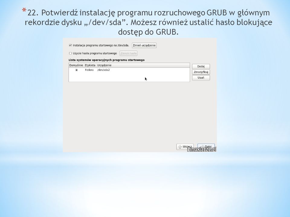 """22. Potwierdź instalację programu rozruchowego GRUB w głównym rekordzie dysku """"/dev/sda ."""