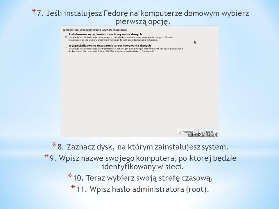 8. Zaznacz dysk, na którym zainstalujesz system.